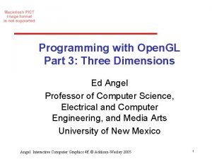 Programming with Open GL Part 3 Three Dimensions
