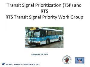 Transit Signal Prioritization TSP and RTS Transit Signal