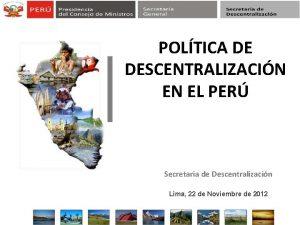 POLTICA DE DESCENTRALIZACIN EN EL PER Secretaria de