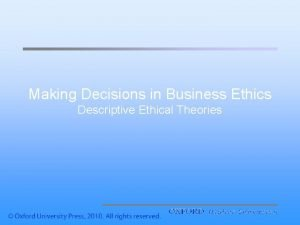 Making Decisions in Business Ethics Descriptive Ethical Theories