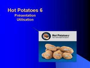 Hot Potatoes 6 Prsentation Utilisation Hot Potatoes 6
