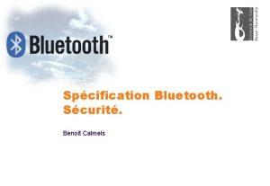 Spcification Bluetooth Scurit Benot Calmels Scurit Bluetooth Bilan