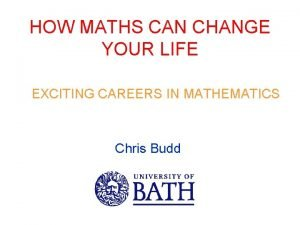 HOW MATHS CAN CHANGE YOUR LIFE EXCITING CAREERS