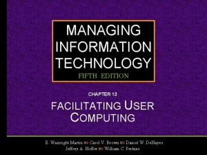 MANAGING INFORMATION TECHNOLOGY FIFTH EDITION CHAPTER 13 FACILITATING