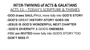 INTERTWINING of ACTS GALATIANS ACTS 13 TODAYS SCRIPTURE
