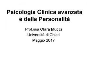 Psicologia Clinica avanzata e della Personalit Prof ssa