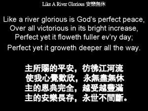 Like A River Glorious Like a river glorious
