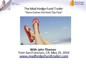 The Mad Hedge Fund Trader Here Comes the