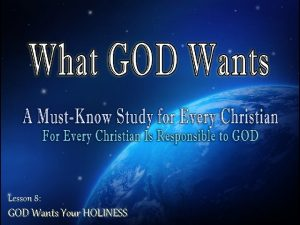 Lesson 8 GOD Wants Your HOLINESS GOD Wants