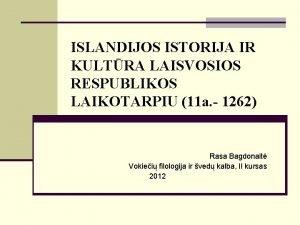 ISLANDIJOS ISTORIJA IR KULTRA LAISVOSIOS RESPUBLIKOS LAIKOTARPIU 11