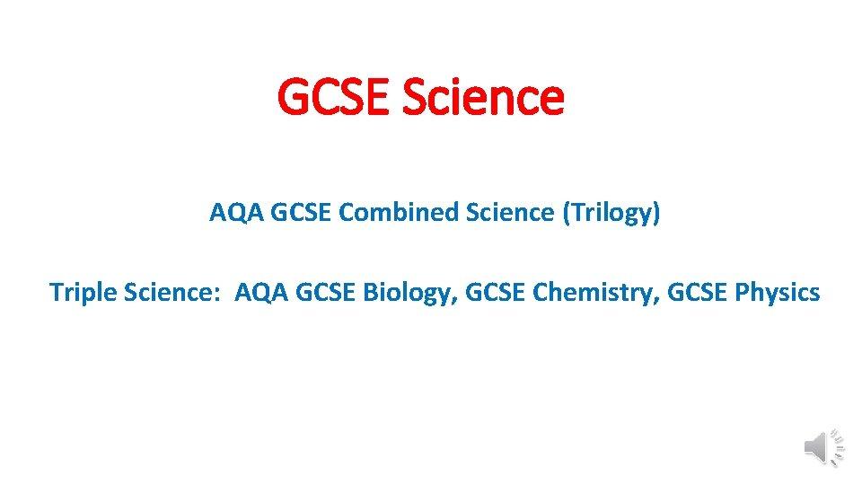 GCSE Science AQA GCSE Combined Science Trilogy Triple