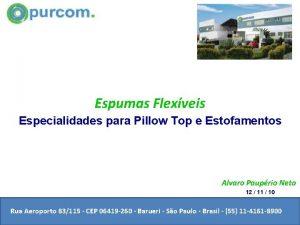 Espumas Flexveis Especialidades para Pillow Top e Estofamentos
