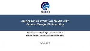 GUIDELINE MASTERPLAN SMART CITY Gerakan Menuju 100 Smart
