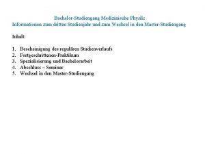 BachelorStudiengang Medizinische Physik Informationen zum dritten Studienjahr und