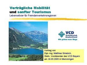 Vertrgliche Mobilitt und sanfter Tourismus Lebenselixier fr Fremdenverkehrsregionen