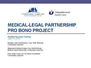 MEDICALLEGAL PARTNERSHIP PRO BONO PROJECT Healthy Housing Training