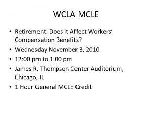 WCLA MCLE Retirement Does It Affect Workers Compensation