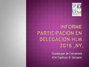 Guadalupe de Castaneda ICW Capitulo El Salvador Llego