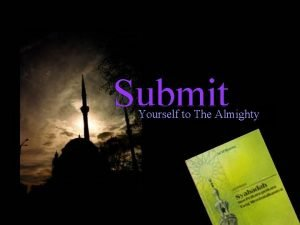 Submit Yourself to The Almighty ISLAM Deen sepanjang