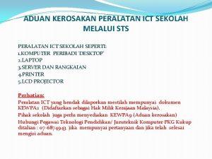 ADUAN KEROSAKAN PERALATAN ICT SEKOLAH MELALUI STS PERALATAN