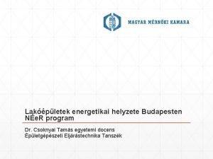 Lakpletek energetikai helyzete Budapesten Ne R program Dr