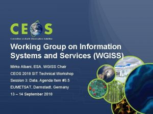 Committee on Earth Observation Satellites Working Group on