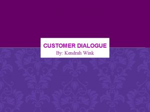 CUSTOMER DIALOGUE By Kendrah Wink WORDLE TYPES OF