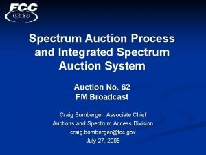 Spectrum Auction Process and Integrated Spectrum Auction System