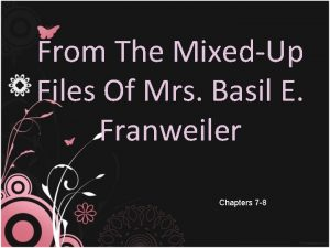 From The MixedUp Files Of Mrs Basil E