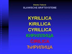 Branko Toovi SLAWISCHE SRIFTSYSTEME KYRILLICA KIRILLICA CYRILLICA IRILICA