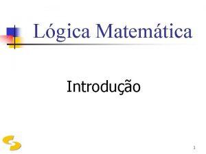Lgica Matemtica Introduo 1 Definio n A Lgica