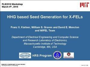 FLS 2010 Workshop March 4 th 2010 HHG