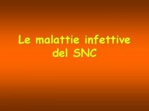 Le malattie infettive del SNC Classificazione per sede
