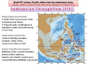 Breif ITF review Pacific inflow into the Indonesian