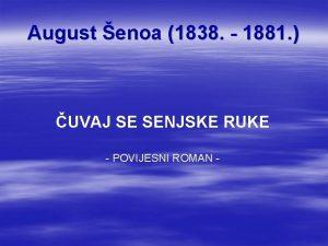 August enoa 1838 1881 UVAJ SE SENJSKE RUKE