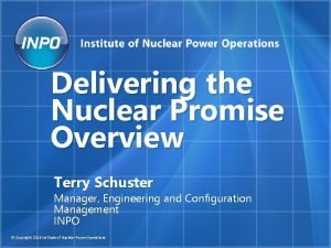 Delivering the Nuclear Promise Overview Terry Schuster Manager