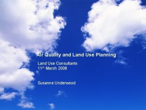 Air Quality and Land Use Planning Land Use