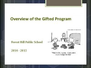 Overview of the Gifted Program Forest Hill Public