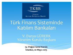 Trk Finans Sisteminde Katlm Bankalar V Derya GRERK