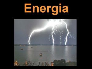 Energia O que a energia A energia uma