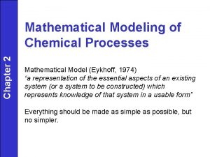 Chapter 2 Mathematical Modeling of Chemical Processes Mathematical