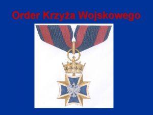 Order Krzya Wojskowego Inicjatywa ustawodawcza Prezydenta RP Pana