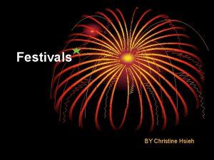 Festivals BY Christine Hsieh Outline Picture Identification Starting