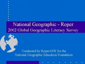 National Geographic Roper 2002 Global Geographic Literacy Survey