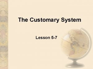 The Customary System Lesson 5 7 The Customary