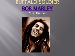 BUFFALO SOLDIER BOB MARLEY Colin Bennett Buffalo soldier
