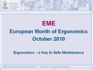 EME European Month of Ergonomics October 2010 Ergonomics