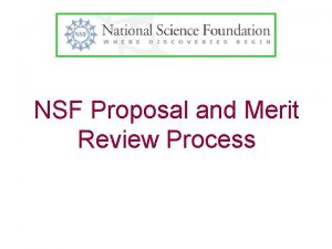 NSF Proposal and Merit Review Process Outline Proposal