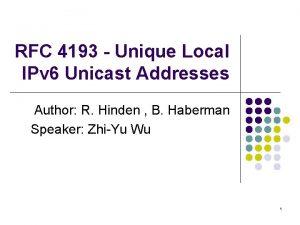 RFC 4193 Unique Local IPv 6 Unicast Addresses