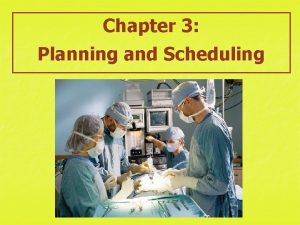 Chapter 3 Planning and Scheduling Planning and Scheduling